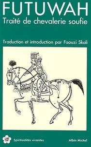 Faouzi Skali et  Al Sulami - Futuwah - Traité de chevalerie soufie.