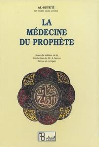 Al-Suyûtî - La médecine du prophète.