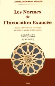 Al-Suyûtî - Les normes de l'invocation exaucée - Liées à l'état de l'invocateur au temps et au lieu de l'invocation.