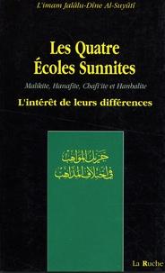 Al-Suyûtî - Les Quatre Ecoles Sunnites (Malikite, Hanafite, Chafi'ite, et Hanbalite) - L'intérêt de leurs divergences.