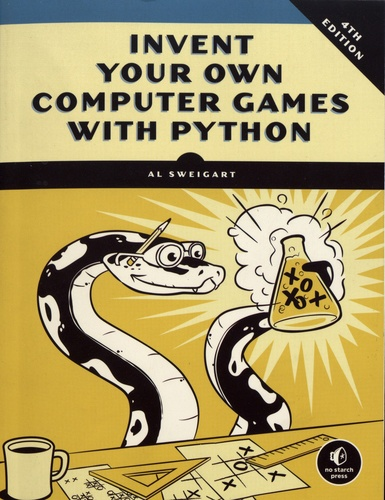 Invent Your Own Computer Games with Python, 3rd Edition ...