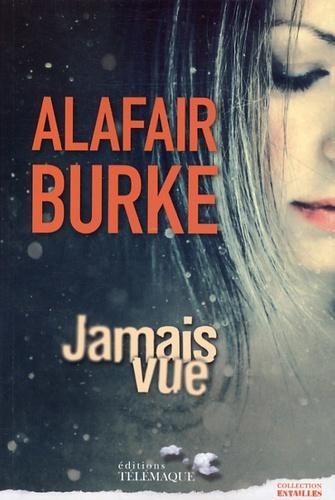 Alafair Burke - Jamais vue.
