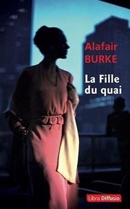 Alafair Burke - La fille du quai.