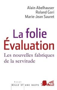 Alain Abelhauser et Marie-Jean Sauret - La Folie Evaluation - Les nouvelles fabriques de la servitude.