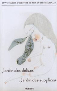 Alain Absire - Jardin des délices, jardin des supplices - 14e ateliers d'écriture du Prix du Jeune Ecrivain.