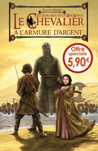 Alain Absire - Le chevalier à l'armure d'argent Tome 2 : Les sorciers de la Mer Morte.