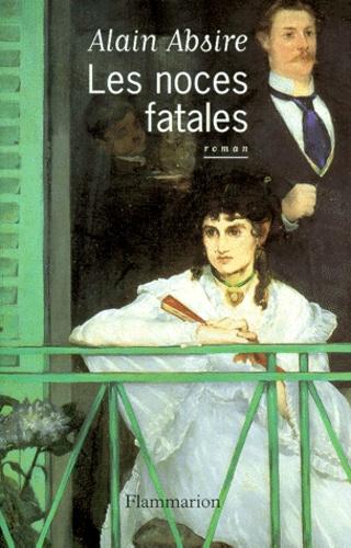 Alain Absire - Les noces fatales.