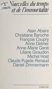 Alain Absire et Christiane Baroche - Nouvelles du temps et de l'immortalité.