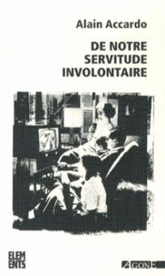 Alain Accardo - De notre servitude involontaire.