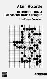 Alain Accardo - Introduction à une sociologie critique - Lire Pierre Bourdieu.