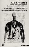 Alain Accardo et Georges Abou - Journalistes précaires, journalistes au quotidien.