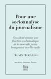 Alain Accardo - Pour une socioanalyse du journalisme.