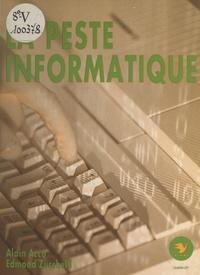 Alain Acco et Edmond Zuchelli - La peste informatique.