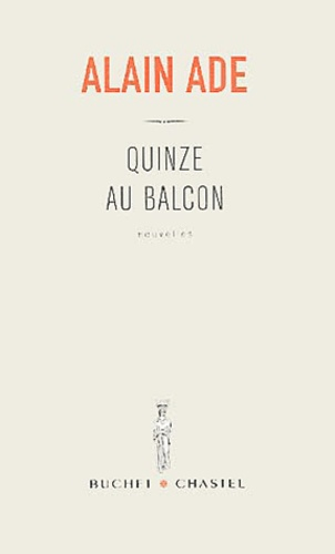 Alain Ade - Quinze au balcon.
