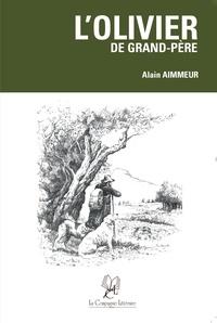 Alain Aimmeur - L'olivier de grand-père.