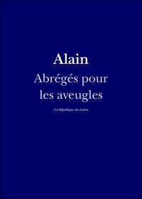 Alain Alain - Abrégés pour les aveugles.