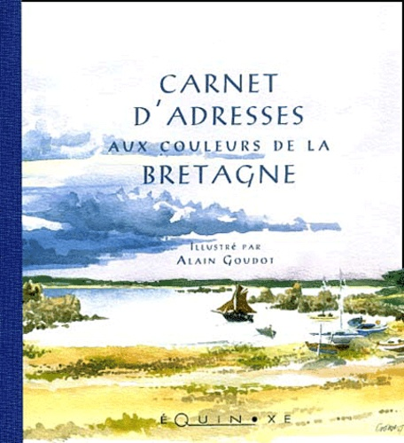 Alain Alaingoudot - Carnet d'Adresses aux couleurs de la Bretagne.