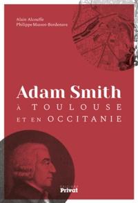 Alain Alcouffe et Philippe Massot-Bordenave - Adam Smith à Toulouse et en Occitanie.