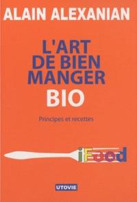 Histoiresdenlire.be L'art de bien manger bio - Principes et recettes Image