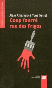 Alain Amariglio et Yves Tenret - Coup fourré rue des Frigos.
