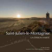 Alain Amédéo et Claude Martel - Saint-Julien-le-Montagnier - Un éperon habité.
