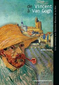 Rhonealpesinfo.fr De Vincent à Van Gogh - Vincent Van Gogh aux Saintes-Maries-de-la-Mer Image