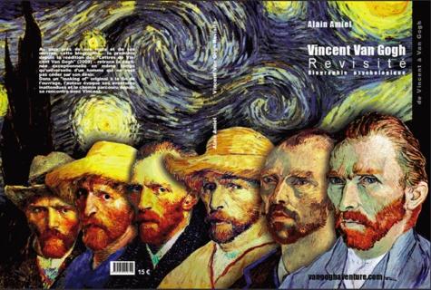 Alain Amiel - Vincent Van Gogh Revisité - Biographie psychologique.