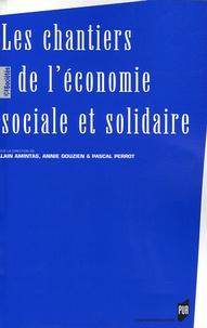 Alain Amintas et Annie Gouzien - Les chantiers de l'économie sociale et solidaire - Actes du colloque des 10 et 11 avril 2003.