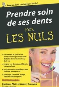 Alain Amzalag et Jérémy Amzalag - Prendre soin de ses dents pour les Nuls.