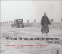 Alain Anceau et Philippe Jaffré - Alfred Anceau photographe 1857-1954 - Quatre pieds six pouces au-dessus de l'horizon.