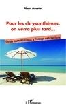Alain Ancelet - Pour les chrysanthèmes, on verra plus tard... - Guide humoristique à l'usage des seniors.