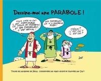 Alain André - Dessine-moi une parabole !.