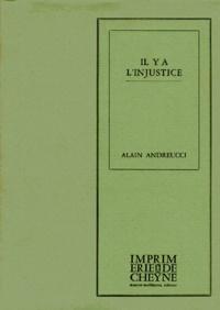 Alain Andreucci - Il y a l'injustice.