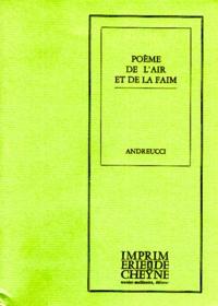 Alain Andreucci - Poème de l'air et de la faim.