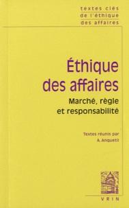 Alain Anquetil - Ethique des affaires - Marchés, règle et responsabilité.