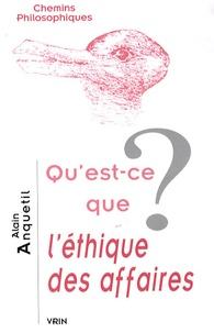 Alain Anquetil - Qu'est-ce que l'éthique des affaires ?.