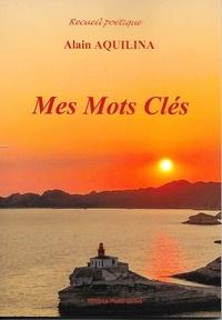 Alain Aquilina - Mes Mots Clés.