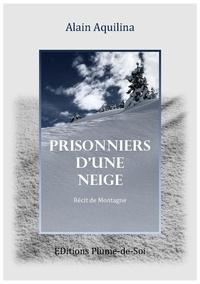 Alain Aquilina - Prisonniers d'une neige.