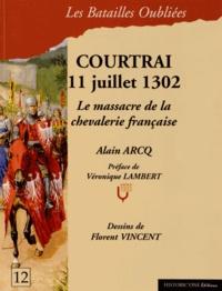 Alain Arcq - La bataille de Courtrai - 11 juillet 1302.