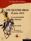 Alain Arcq - La bataille des Quatre-Bras, 16 juin 1815.