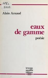 Alain Arnaud - Eaux de gamme.