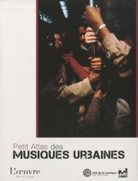 Alain Arnaud et Marc Benaïche - Petits Atlas des musiques urbaines.