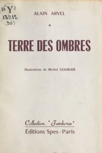 Alain Arvel et Michel Gourlier - Terre des ombres.
