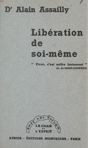 Alain Assailly - Libération de soi-même.