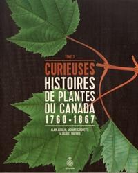 Alain Asselin et Jacques Cayouette - Curieuses histoires de plantes du Canada - Tome 3 (1760-1867).