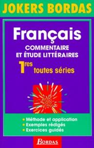Alain Attali et Gilles Guilleron - Français - Commentaire et étude littéraires, 1res toutes séries.