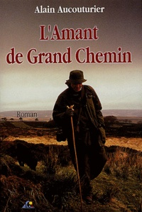 Alain Aucouturier - L'Amant de grand chemin.