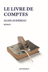 Alain Audebeau - Le livre de comptes.
