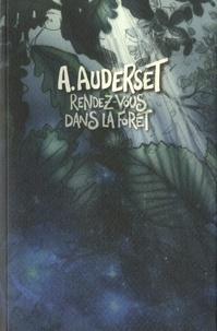Alain Auderset - Rendez-vous dans la forêt Tome 1 : .