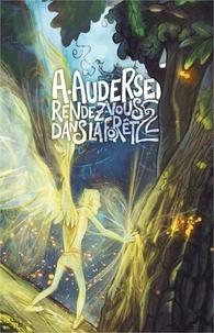 Alain Auderset - Rendez-vous dans la forêt Tome 2 : .